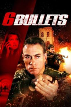 Six Bullets(2012) Movies